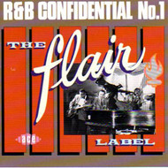 R&B CONFIDENTIAL VOL. 1: THE FLAIR LABEL (CD)