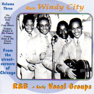 RARE WINDY CITY R&B VOCAL GROUPS VOL. 3 (CD)