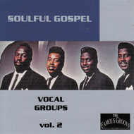 SOULFUL GOSPEL VOCAL GROUPS VOL. 2 (CD)