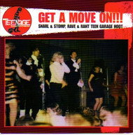 TEENAGE SHUTDOWN VOL. 7: GET A MOVE ON (CD)