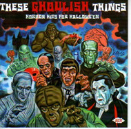 THESE GHOULISH THINGS (CD)