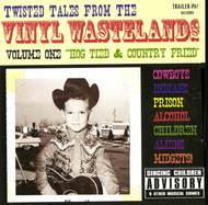 TWISTED TALES FROM THE VINYL WASTELANDS VOL. 1  (CD)