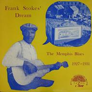 FRANK STOKES DREAM  - MEMPHIS BLUES 1927-1931