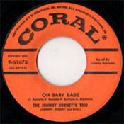 JOHNNY BURNETTE TRIO - OH BABY BABE