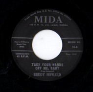 BUDDY HOWARD - TAKE YOUR HANDS OFF ME BABY
