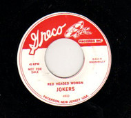 JOKERS - RED HEADED WOMAN/I AINT GONNA BE YOUR FOOL  (Greco) 45