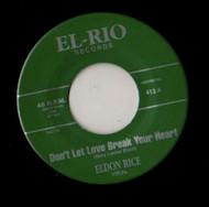 ELDON RICE - DON'T LET LOVE BREAK YOUR HEARTT