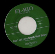 ELDON RICE - DON'T LET LOVE BREAK YOUR HEARTT