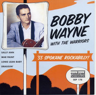 BOBBY WAYNE AND THE WARRIORS - '55 SPOKANE ROCKABILLY EP