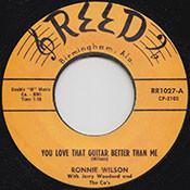 RONNIE WILSON - YOU LOVE THAT GUITAR BETTER THAN ME