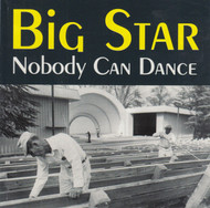 265 BIG STAR - NOBODY CAN DANCE CD (265)