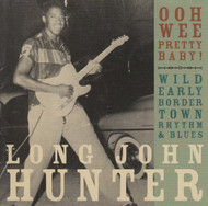 270 LONG JOHN HUNTER - OOH WEE PRETTY BABY! CD (270)