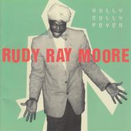 276 RUDY RAY MOORE - HULLY GULLY FEVER CD (276)