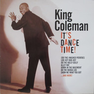 298 KING COLEMAN - ITS DANCE TIME! CD (298)