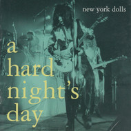279 NEW YORK DOLLS - A HARD NIGHT'S DAY CD (279)
