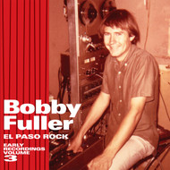 318 BOBBY FULLER - EL PASO ROCK VOL. 3 (EARLY RECORDINGS) CD (318)