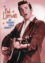 TOWN HALL PARTY - BOB LUMAN AT TOWN HALL PARTY