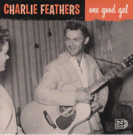 137 CHARLIE FEATHERS - ONE GOOD GAL / COCKROACH (137)