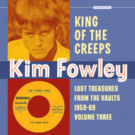 384 KIM FOWLEY – KING OF THE CREEPS: LOST TREASURES FROM THE VAULTS 1959-1969 VOLUME THREE LP (384)