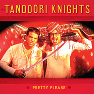 154 THE TANDOORI KNIGHTS - PRETTY PLEASE / BUCKETFUL (154)