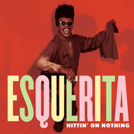 170 ESQUERITA - HITTIN' ON NOTHING / LETTER FULL OF TEARS (170)
