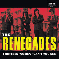 158 THE RENEGADES - THIRTEEN WOMEN / CAN'T SEE YOU (158)