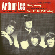 ARTHUR LEE & THE AMERICAN FOUR - STAY AWAY / ARTHUR LEE & THE GRASS ROOTS - YOU I'LL BE FOLLOWING (Colored Wax!) (7N7)