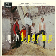 502 PRETTY THINGS - BIG CITY / I CAN NEVER SAY / GET YOURSELF HOME (demo) / HONEY I NEED (502)