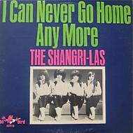 SHANGRI-LAS - I CAN NEVER GO HOME ANY MORE