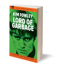 KBS5 LORD OF GARBAGE BY KIM FOWLEY (signed)