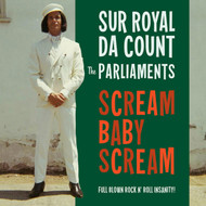 174 SUR ROYAL DA COUNT AND THE PARLIAMENTS – SCREAM BABY SCREAM/SCREAM MOTHER SCREAM (174)