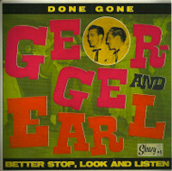 GEORGE AND EARL - DONE GONE