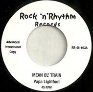 PAPA LIGHTFOOT - MEAN OL' TRAIN