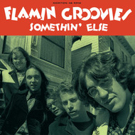181 FLAMIN GROOVIES - SOMETHIN' ELSE/TOO LATE FOR YOUR LIES (181)