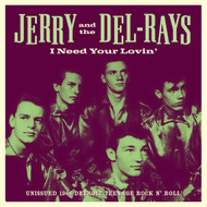 179 JERRY AND THE DEL-RAYS - I NEED YOUR LOVIN'/QUESTION MARK (179)