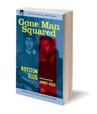 KB7A GONE MAN SQUARED BY ROYSTON ELLIS (SIGNED DUSTJACKET)