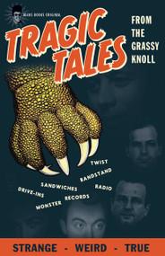 KB9B TRAGIC TALES FROM THE GRASSY KNOLL