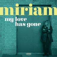 183 MIRIAM - MY LOVE HAS GONE/THERE GOES MY BABE (183)