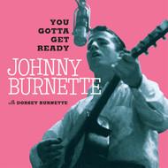 185 JOHNNY BURNETTE - YOU GOTTA GET READY/FANTABULOUS (185)