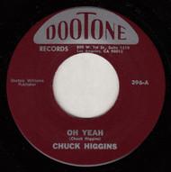 CHUCK HIGGINS - OH YEAH