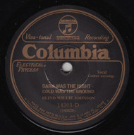 BLIND WILLIE JOHNSON - DARK WAS THE NIGHT COLD WAS THE GROUND / IT'S NOBODY'S FAULT BUT MINE