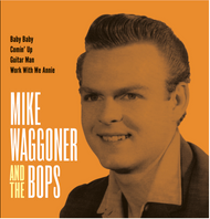 191 MIKE WAGGONER & THE BOPS