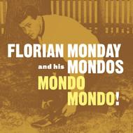 NDL-394 FLORIAN MONDAY AND THE MONDOS - MONDO MONDO! LP (Digital Download)