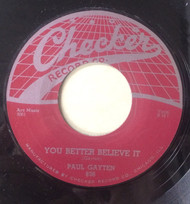 PAUL GAYTEN - YOU BETTER BELIEVE IT / THE MUSIC GOES ROUND