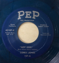 CORKY JONES - HOT DOG / RHYTHM AND BOOZE (Blue wax - PEP)