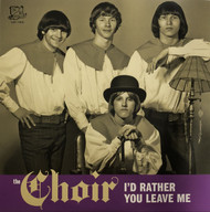 198 THE CHOIR - I'D RATHER YOU LEAVE ME / I ONLY DID IT 'CAUSE I FELT SO LONELY (45-198)