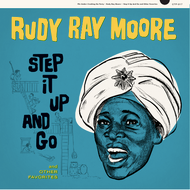 "RUDY RAY MOORE - STEP IT UP AND GO 10"" (REL. 11/29)"