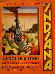 INDIANA A HOOSIER'S HISTORY THOMAS HART BENTON ILLUSTRATIONS 1933