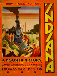 INDIANA A HOOSIER'S HISTORY THOMAS HART BENTON ILLUSTRATIONS 1933