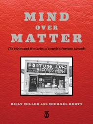 KB MIND OVER MATTER: The Myths & Mysteries of Detroit's Fortune Records (Kicks Books)